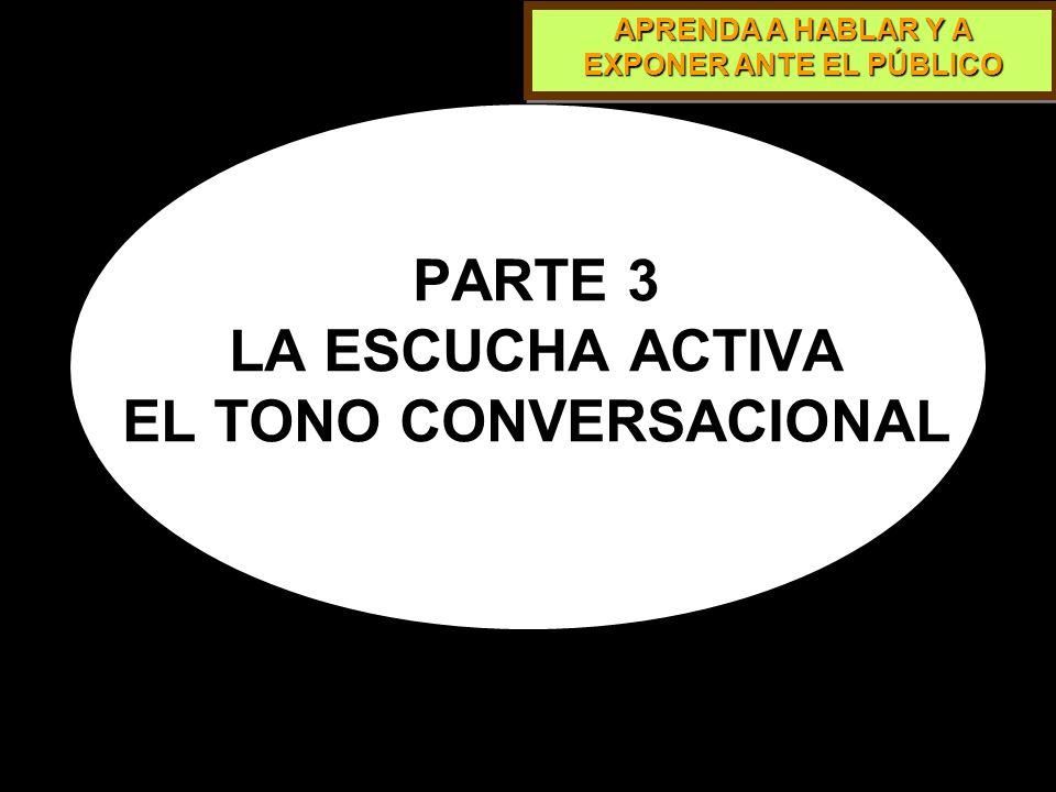 PARTE 3 LA ESCUCHA ACTIVA EL TONO CONVERSACIONAL