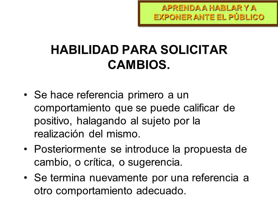 HABILIDAD PARA SOLICITAR CAMBIOS.