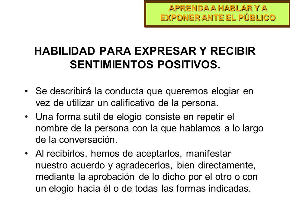 HABILIDAD PARA EXPRESAR Y RECIBIR SENTIMIENTOS POSITIVOS.