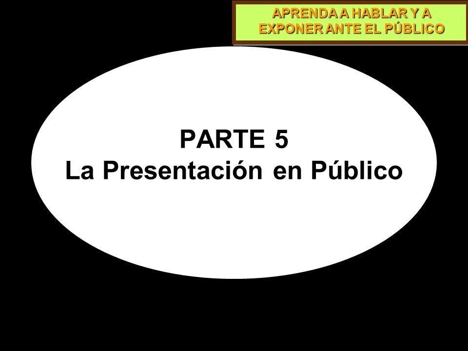 PARTE 5 La Presentación en Público