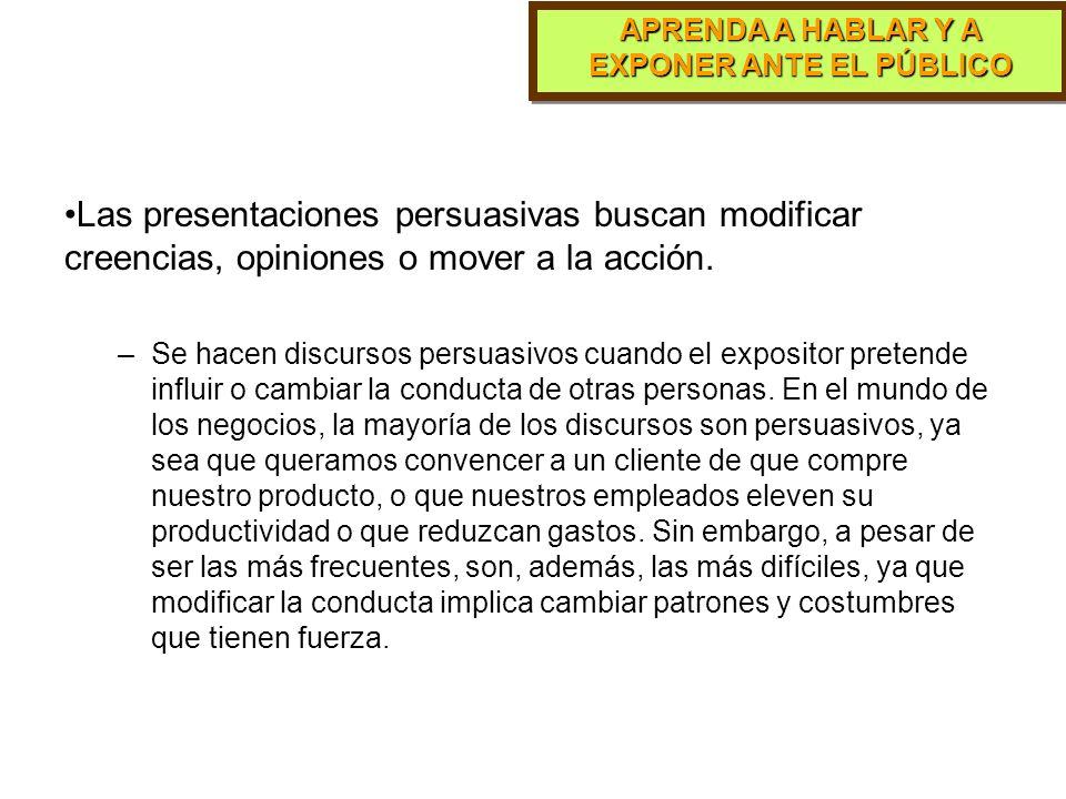 Las presentaciones persuasivas buscan modificar creencias, opiniones o mover a la acción.