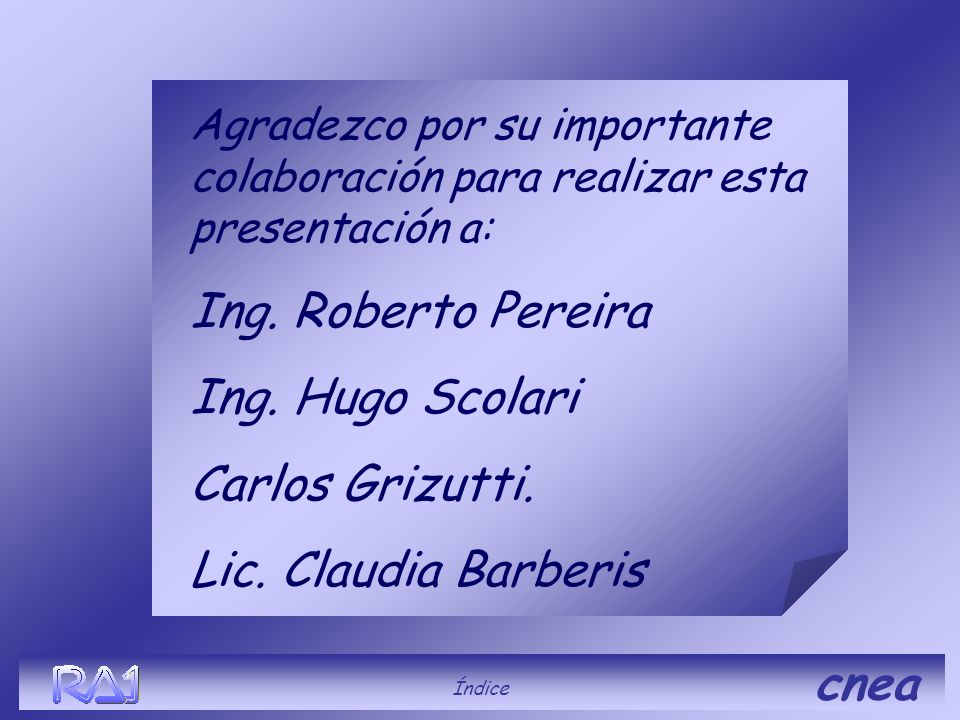 Ing. Roberto Pereira Ing. Hugo Scolari Carlos Grizutti.