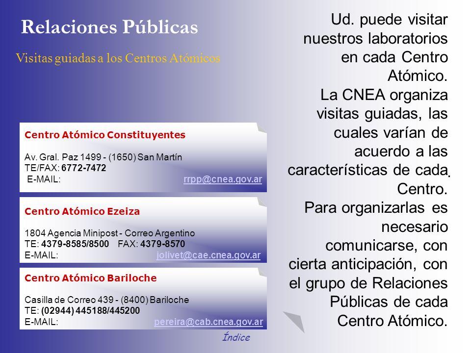 Ud. puede visitar nuestros laboratorios en cada Centro Atómico.
