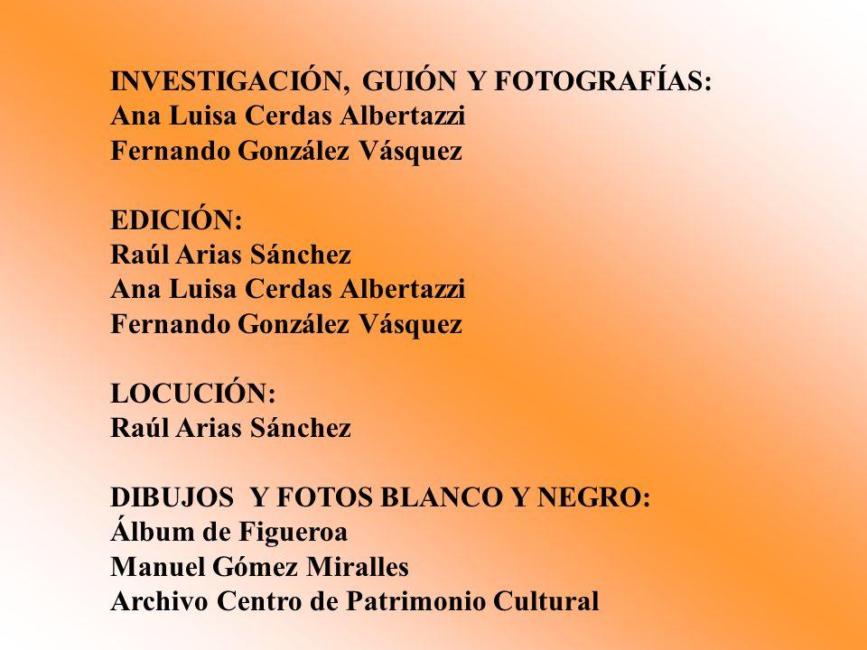 INVESTIGACIÓN, GUIÓN Y FOTOGRAFÍAS: