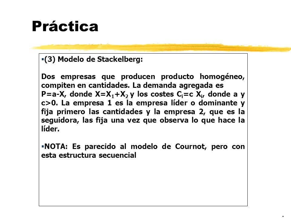 Práctica . (3) Modelo de Stackelberg: