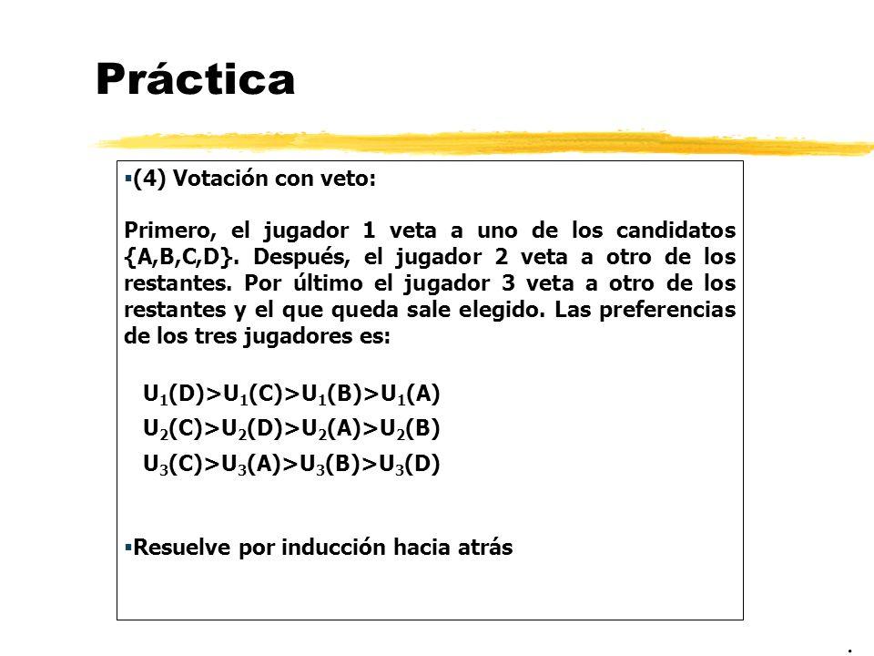 Práctica . (4) Votación con veto: