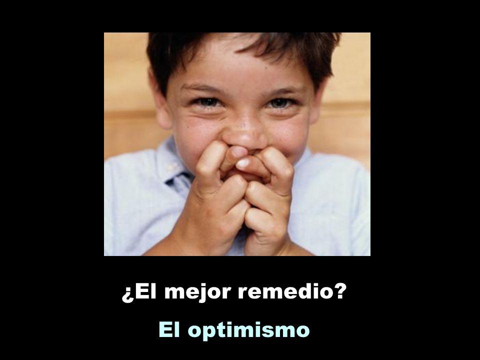 ¿El mejor remedio El optimismo