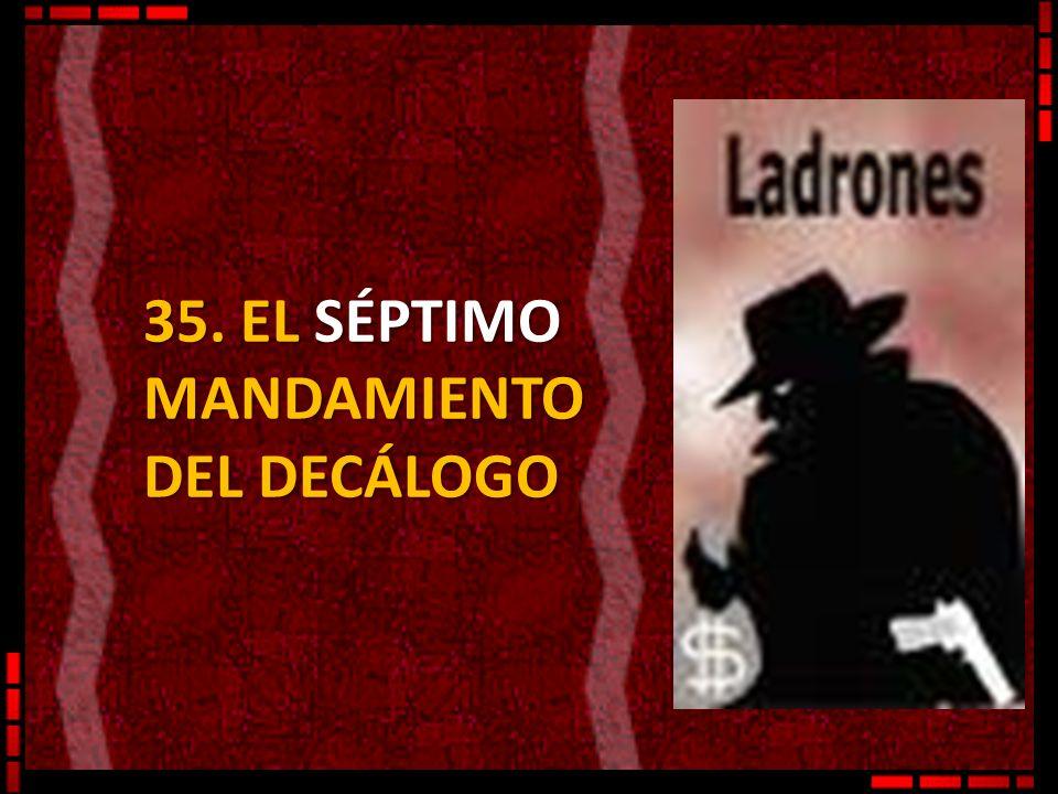 35. EL SÉPTIMO MANDAMIENTO DEL DECÁLOGO