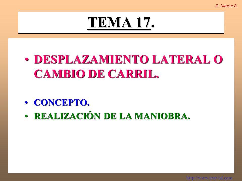 TEMA 17. DESPLAZAMIENTO LATERAL O CAMBIO DE CARRIL. CONCEPTO.