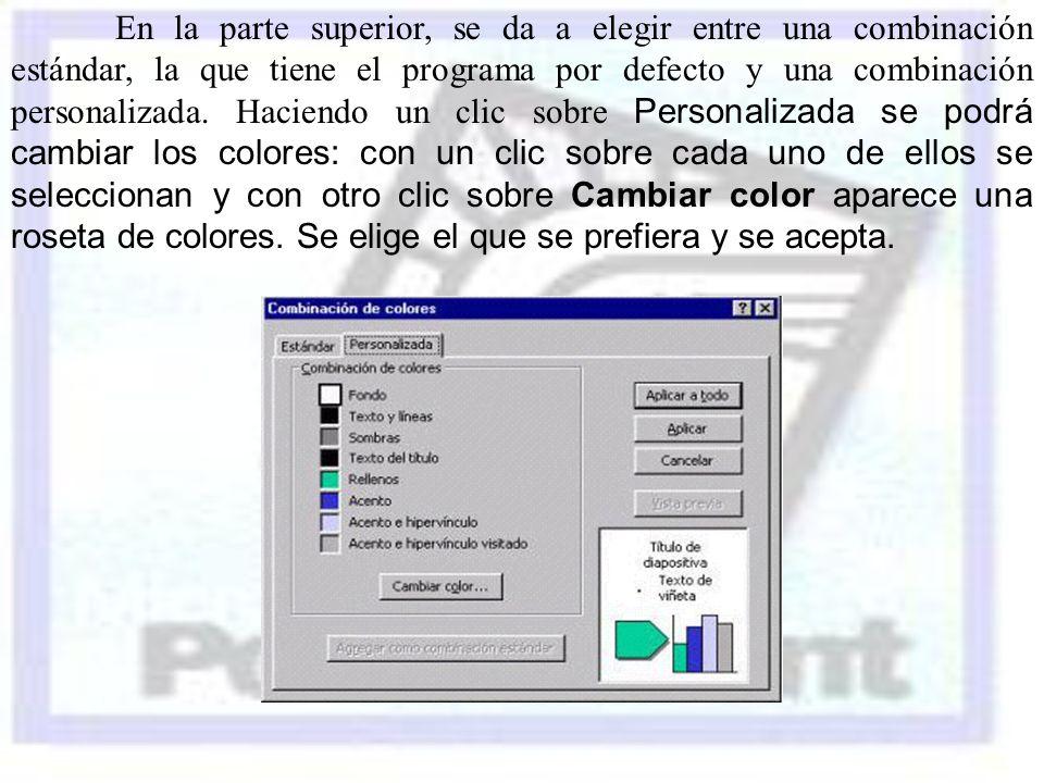 En la parte superior, se da a elegir entre una combinación estándar, la que tiene el programa por defecto y una combinación personalizada.