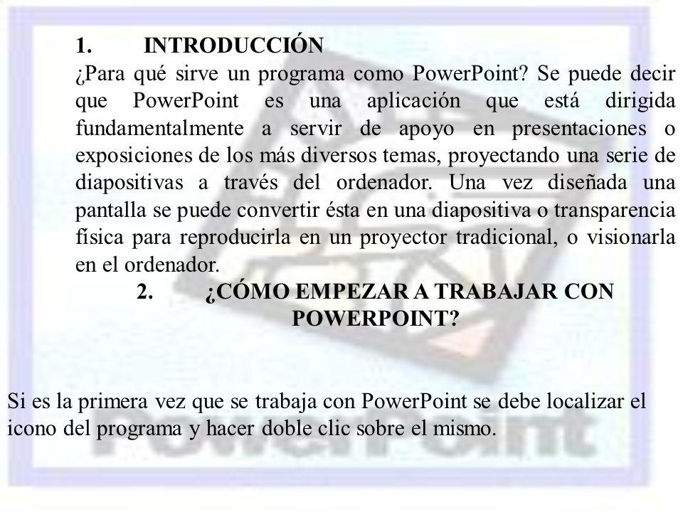 2. ¿CÓMO EMPEZAR A TRABAJAR CON POWERPOINT