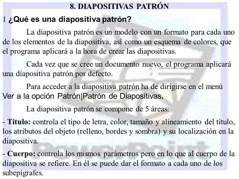 8. DIAPOSITIVAS PATRÓN 1 ¿Qué es una diapositiva patrón