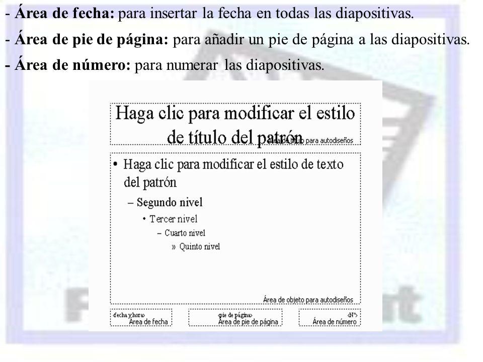 - Área de fecha: para insertar la fecha en todas las diapositivas.