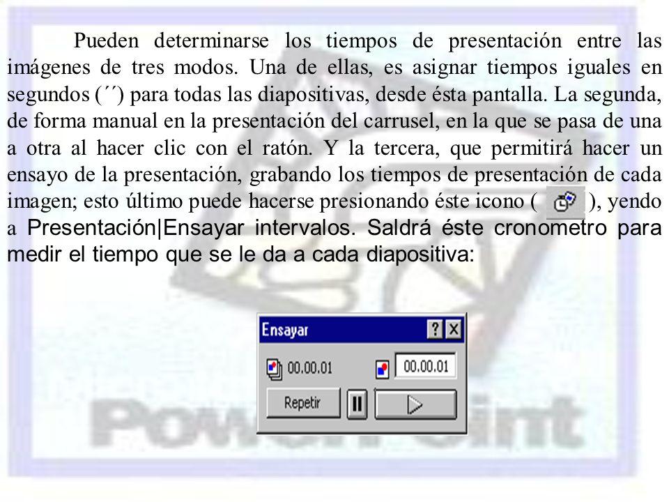 Pueden determinarse los tiempos de presentación entre las imágenes de tres modos.