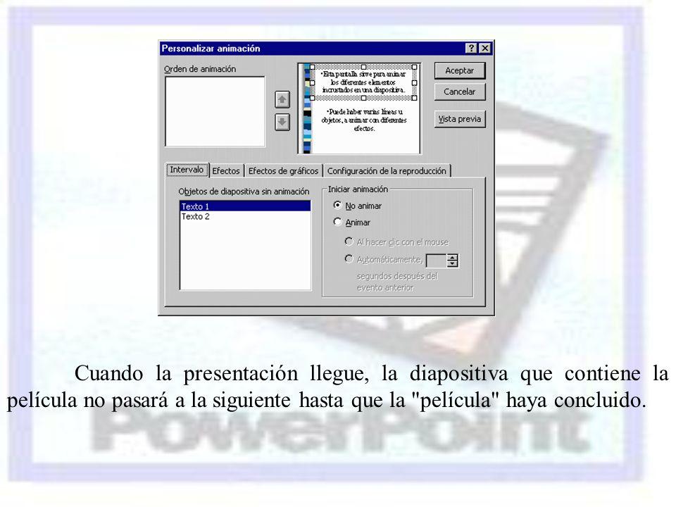 Cuando la presentación llegue, la diapositiva que contiene la película no pasará a la siguiente hasta que la película haya concluido.