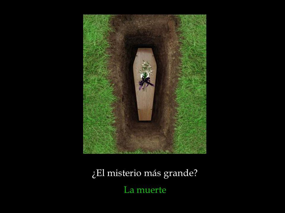 ¿El misterio más grande