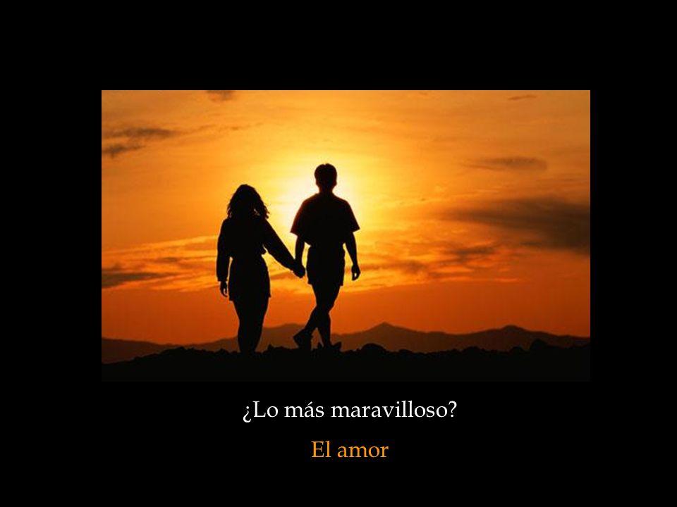 ¿Lo más maravilloso El amor
