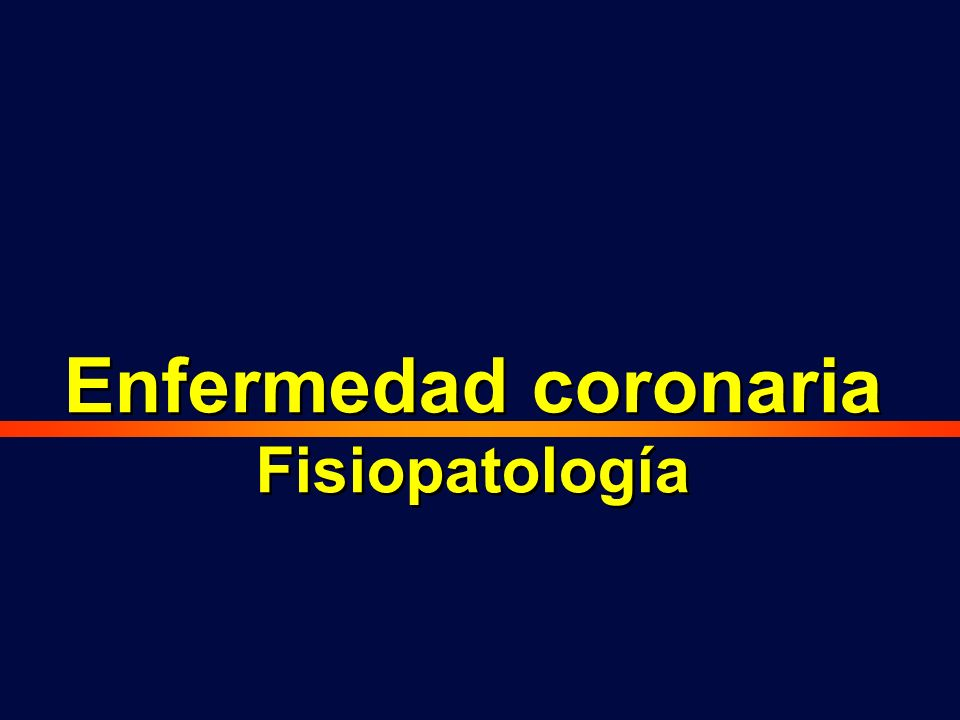 Enfermedad coronaria Fisiopatología