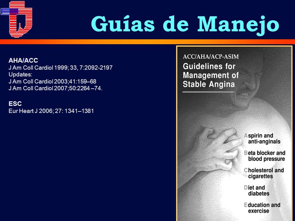 Guías de Manejo AHA/ACC ESC J Am Coll Cardiol 1999; 33, 7:2092-2197
