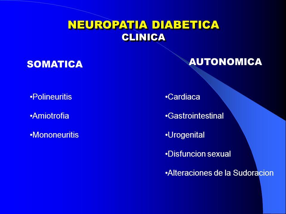 NEUROPATIA DIABETICA CLINICA AUTONOMICA SOMATICA Polineuritis