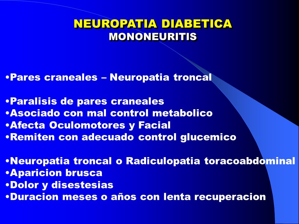 NEUROPATIA DIABETICA MONONEURITIS Pares craneales – Neuropatia troncal