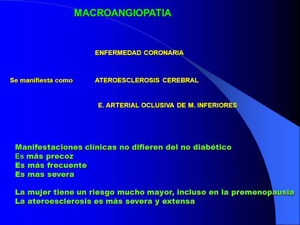 MACROANGIOPATIA Manifestaciones clínicas no difieren del no diabético