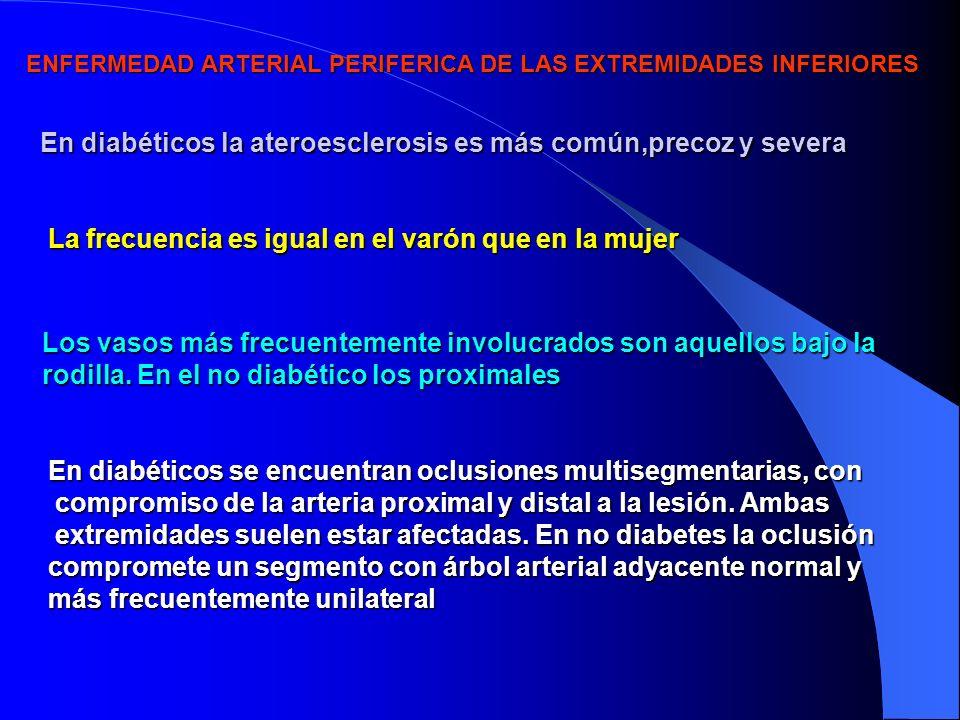 En diabéticos la ateroesclerosis es más común,precoz y severa