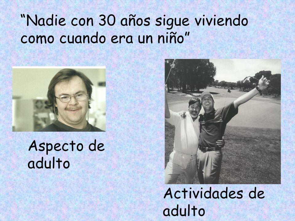 Nadie con 30 años sigue viviendo como cuando era un niño