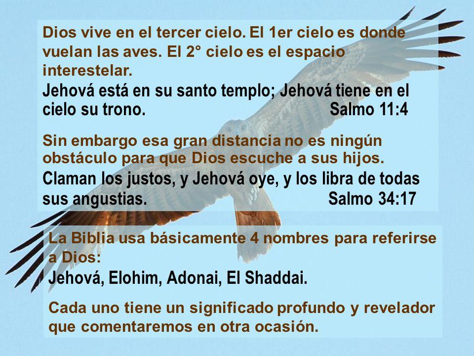 Jehová, Elohim, Adonai, El Shaddai.