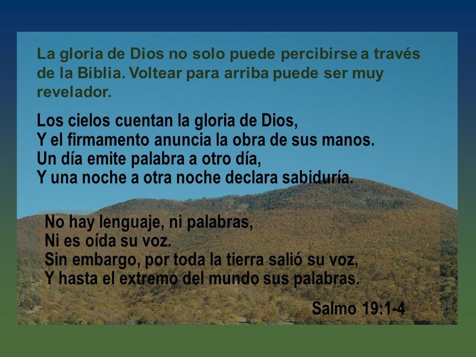 La gloria de Dios no solo puede percibirse a través de la Biblia