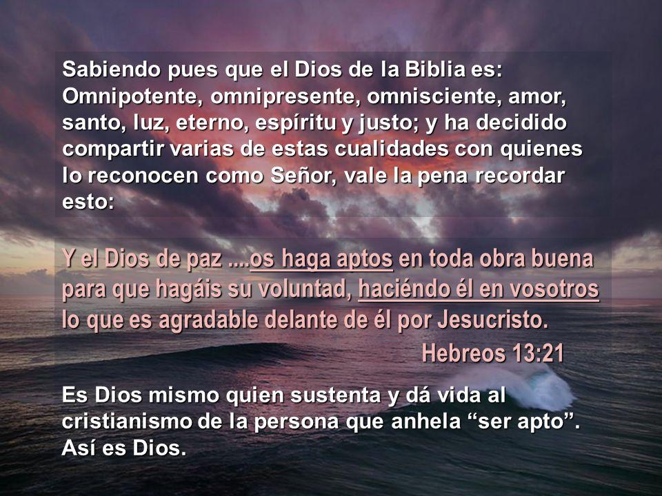 Sabiendo pues que el Dios de la Biblia es:
