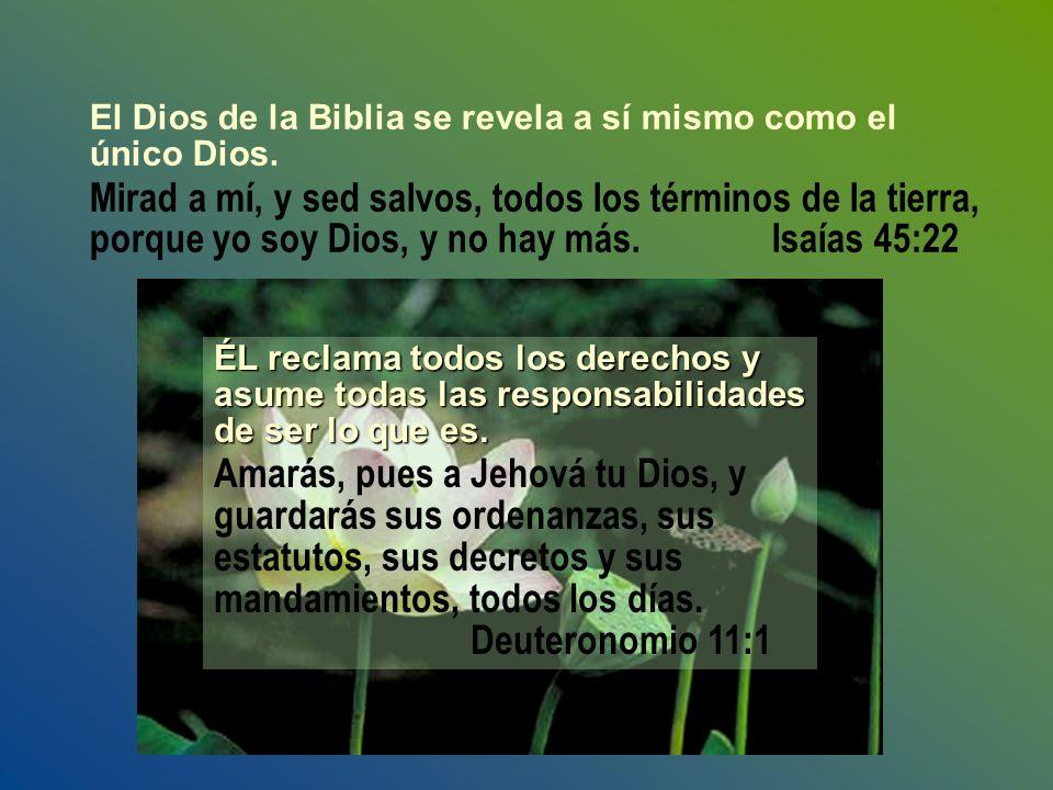 El Dios de la Biblia se revela a sí mismo como el único Dios.