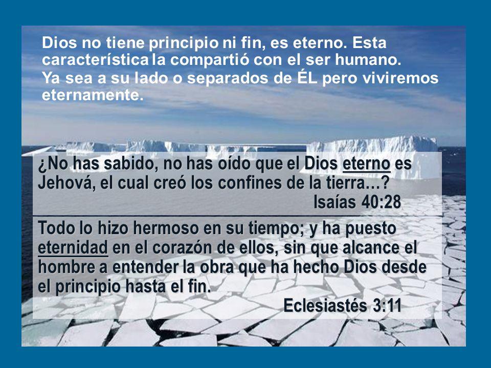 Dios no tiene principio ni fin, es eterno