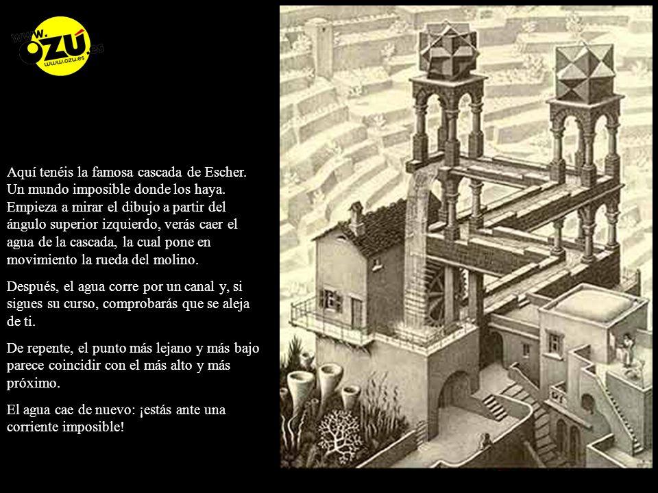 Aquí tenéis la famosa cascada de Escher