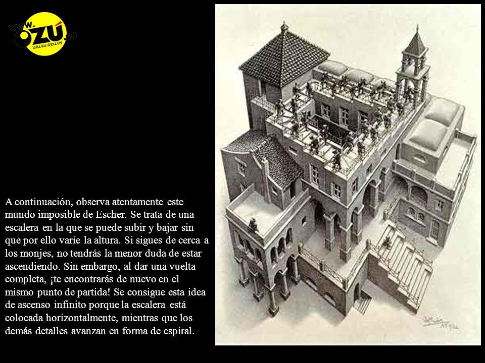 A continuación, observa atentamente este mundo imposible de Escher