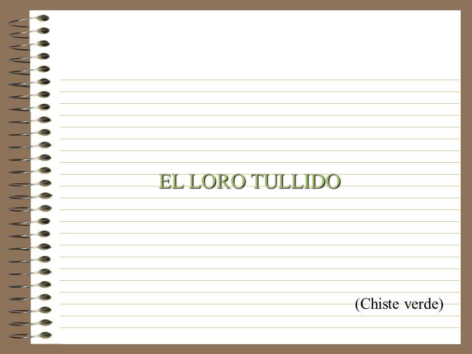 EL LORO TULLIDO (Chiste verde)