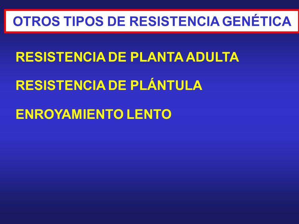 OTROS TIPOS DE RESISTENCIA GENÉTICA
