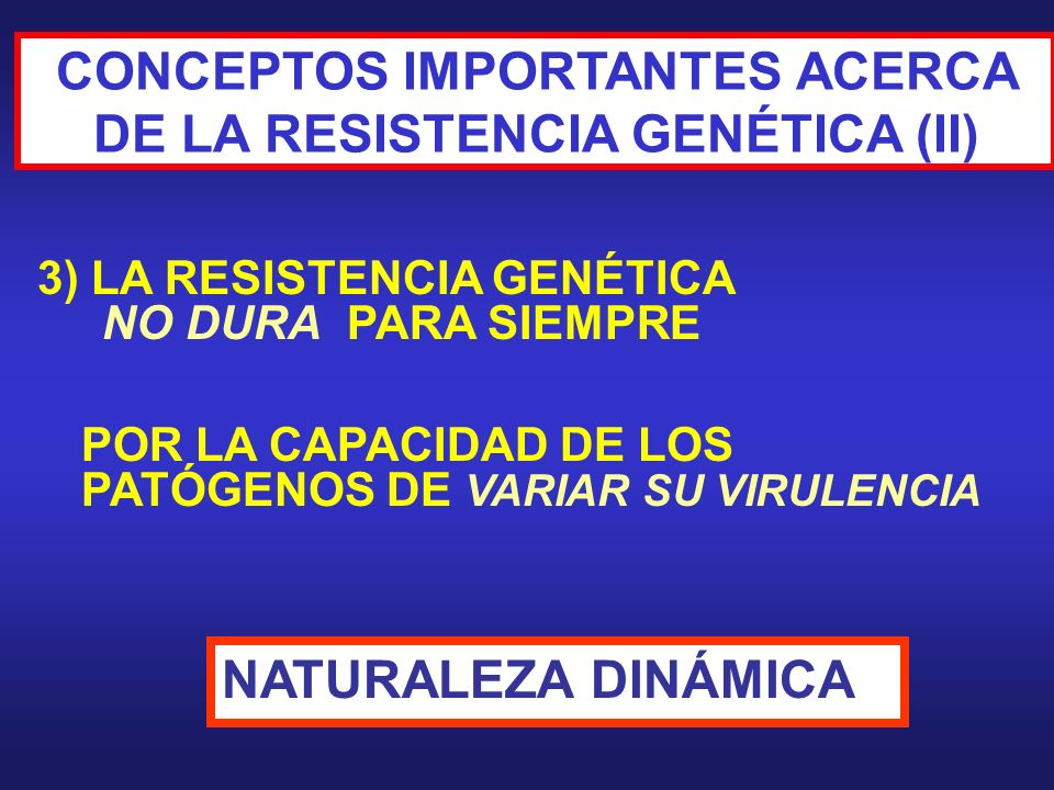 CONCEPTOS IMPORTANTES ACERCA DE LA RESISTENCIA GENÉTICA (II)
