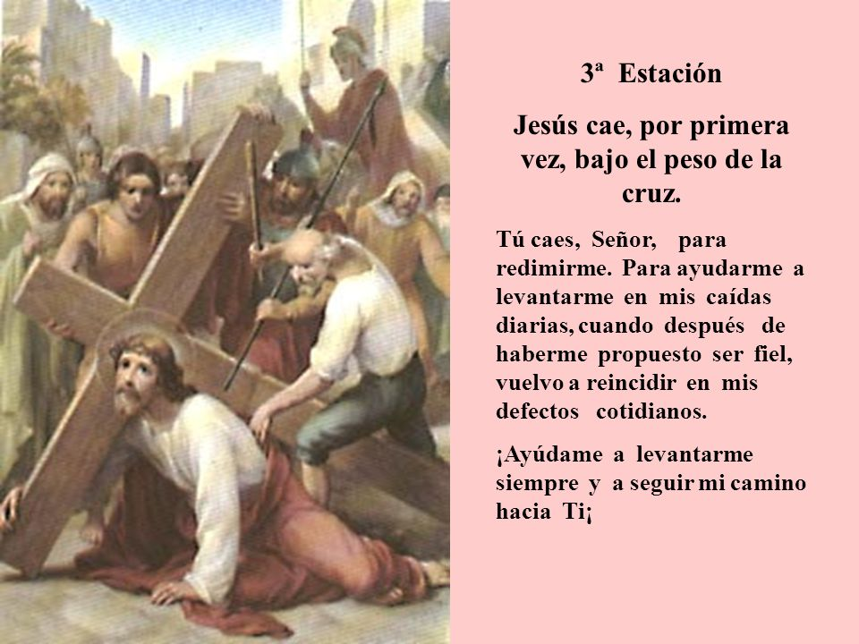 Jesús cae, por primera vez, bajo el peso de la cruz.