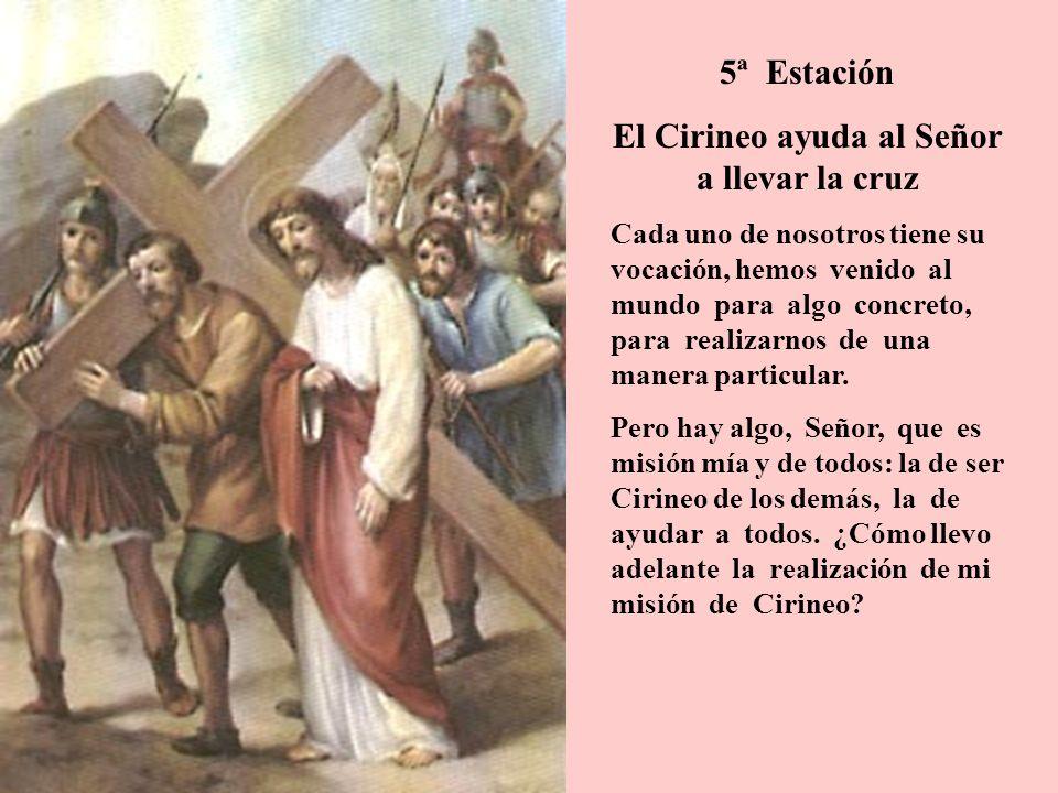 El Cirineo ayuda al Señor a llevar la cruz
