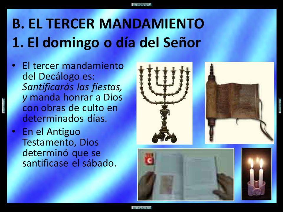 B. EL TERCER MANDAMIENTO 1. El domingo o día del Señor