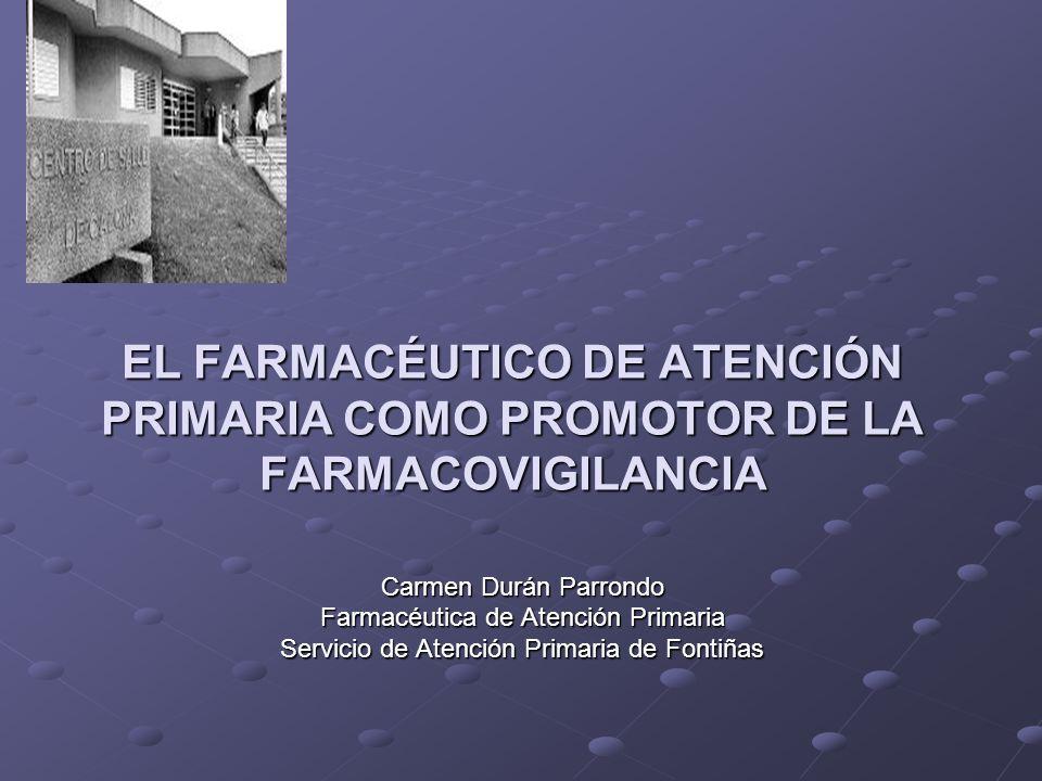 EL FARMACÉUTICO DE ATENCIÓN PRIMARIA COMO PROMOTOR DE LA FARMACOVIGILANCIA