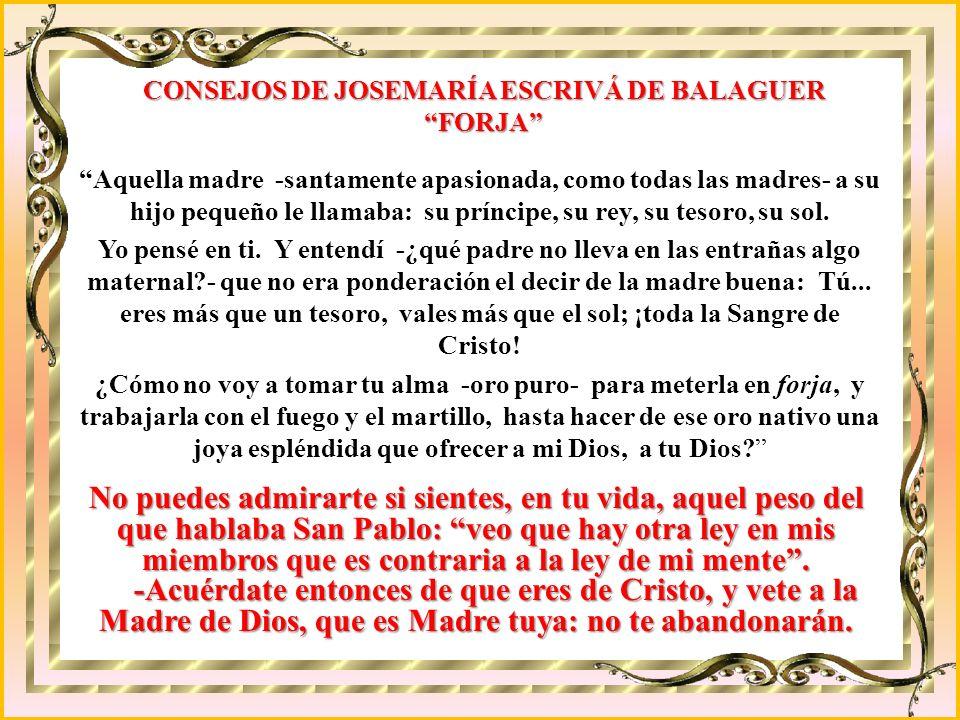 CONSEJOS DE JOSEMARÍA ESCRIVÁ DE BALAGUER