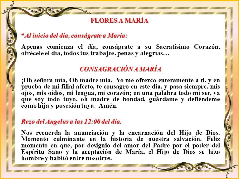 FLORES A MARÍA Al inicio del día, conságrate a María: