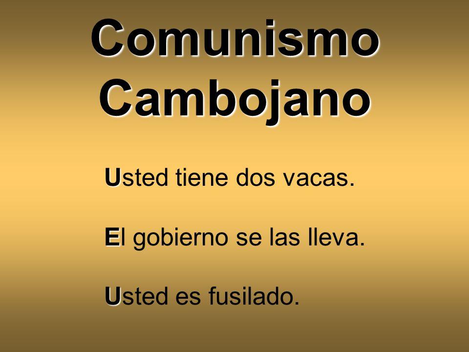 Comunismo Cambojano Usted tiene dos vacas. El gobierno se las lleva.