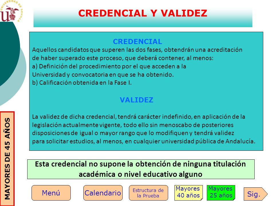 CREDENCIAL Y VALIDEZ CREDENCIAL. Aquellos candidatos que superen las dos fases, obtendrán una acreditación.