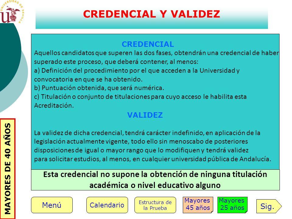 CREDENCIAL Y VALIDEZ CREDENCIAL. Aquellos candidatos que superen las dos fases, obtendrán una credencial de haber.