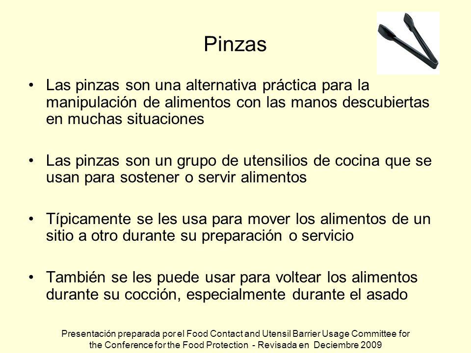 Pinzas Las pinzas son una alternativa práctica para la manipulación de alimentos con las manos descubiertas en muchas situaciones.