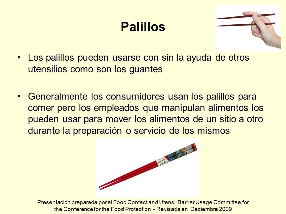 Palillos Los palillos pueden usarse con sin la ayuda de otros utensilios como son los guantes.