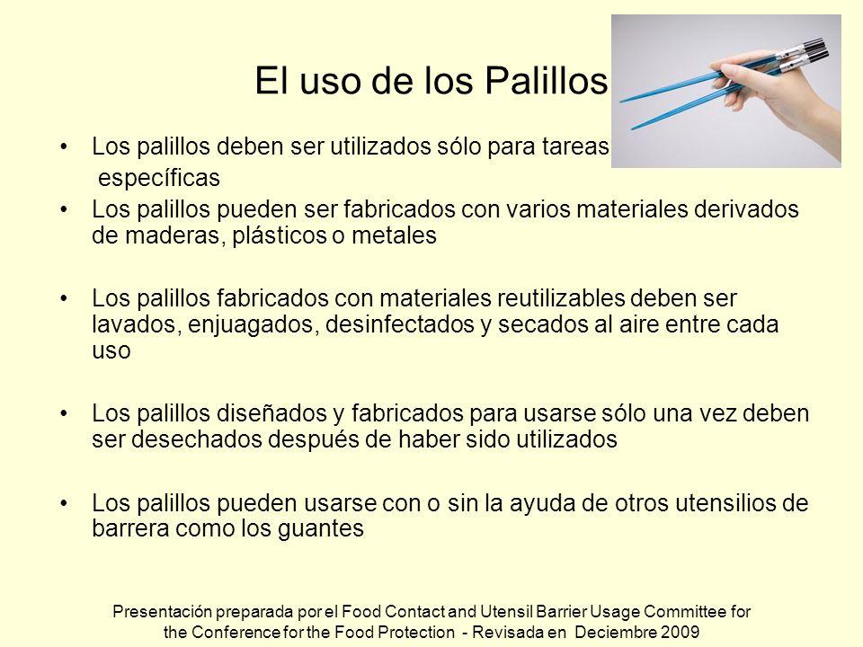 El uso de los Palillos Los palillos deben ser utilizados sólo para tareas. específicas.